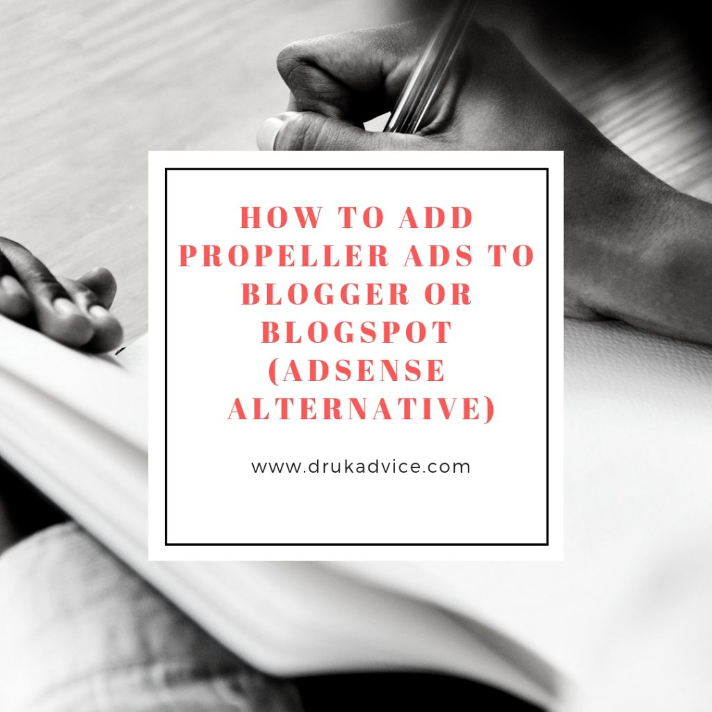 How To Add Propeller Ads To Blogger Or Blogspot Adsense Alternative